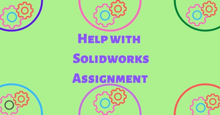 Help with Solidworks Assignment