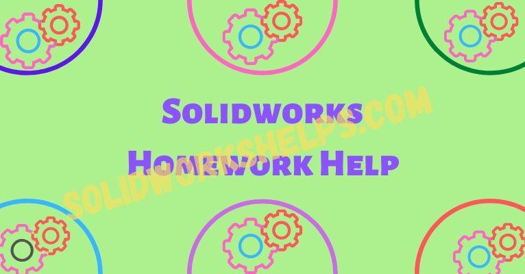 Solidworks Homework Help